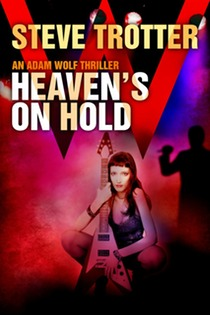 HEAVEN'S ON HOLD by Steve Trotter